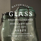 BAGATTO×DRAWER MATERIALES -GLASS- 展