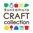 Bunkamura×Hikarie Summer Craft Collection 2015【後期】