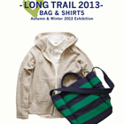 -LONG TRAIL 2013- シャツとカバン 2013秋冬展示販売会 at FOLK old book store Airroom products + Koda style
