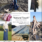 "Be Natural Project Exhibition By Sukrit Kaewdam 自然の手触りをまとう""Natural Touch""Spring & Summer Collection"