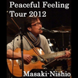 西尾まさき Peaceful feeling Tour2012