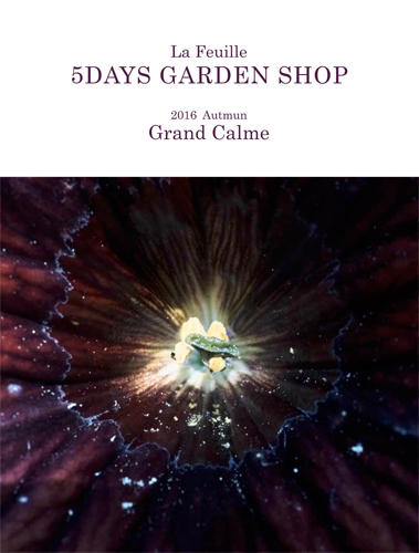 "5days Garden Shop 2016 autmun ""Grand Calme"""