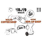 WALTS COFFEE SHOP & corner POP-UP SHOP ONLY 2 DAY 期間限定 カフェと雑貨の店
