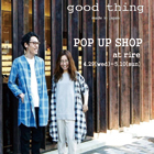 good thing POP UP SHOP at rire