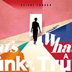 "Keishi Tanaka Release Tour ""What's A Trunk?""【愛媛公演】"